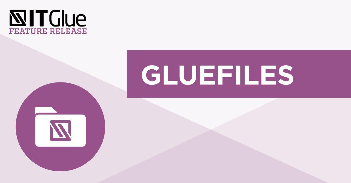 Feature Release: GlueFiles